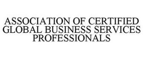 ASSOCIATION OF CERTIFIED GLOBAL BUSINESS SERVICES PROFESSIONALS