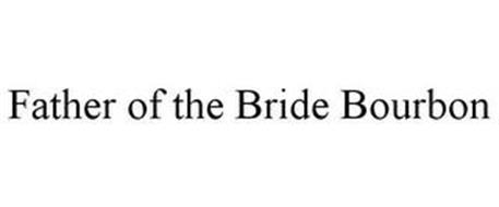 FATHER OF THE BRIDE BOURBON