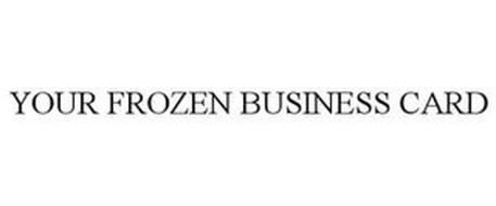 YOUR FROZEN BUSINESS CARD