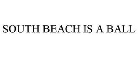 SOUTH BEACH IS A BALL