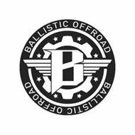 B BALLISTIC OFFROAD