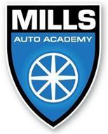 MILLS AUTO ACADEMY