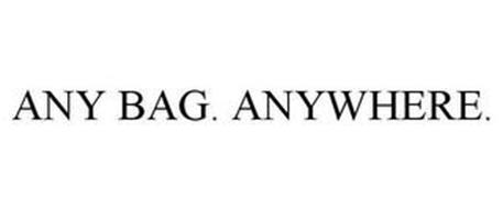 ANY BAG. ANYWHERE.
