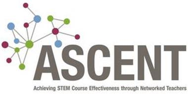 ASCENT ACHIEVING STEM COURSE EFFECTIVENESS THROUGH NETWORKED TEACHERS