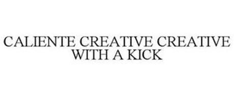 CALIENTE CREATIVE CREATIVE WITH A KICK