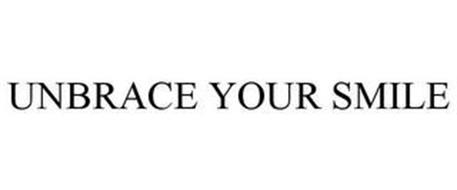 UNBRACE YOUR SMILE