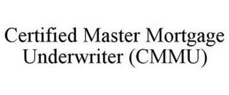 CERTIFIED MASTER MORTGAGE UNDERWRITER (CMMU)