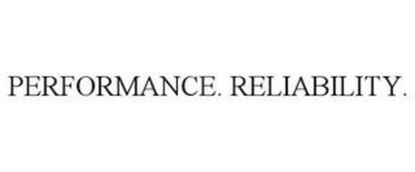 PERFORMANCE. RELIABILITY.