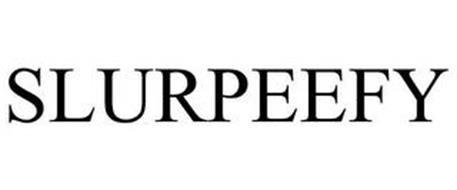 SLURPEEFY