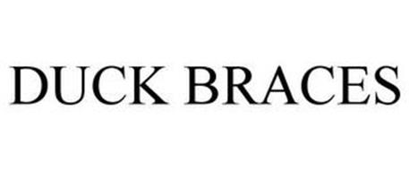DUCK BRACES