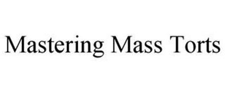 MASTERING MASS TORTS
