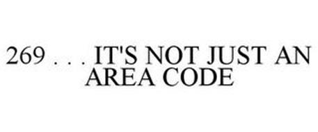 269 . . . IT'S NOT JUST AN AREA CODE