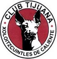 · CLUB TIJUANA · XOLOITZCUINTLES DE CALIENTE