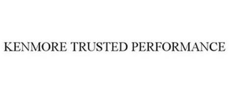 KENMORE TRUSTED PERFORMANCE