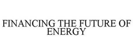 FINANCING THE FUTURE OF ENERGY