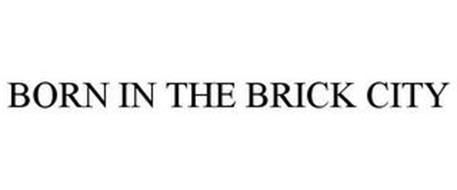 BORN IN THE BRICK CITY