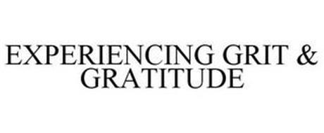 EXPERIENCING GRIT & GRATITUDE
