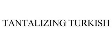 TANTALIZING TURKISH