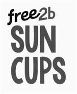 FREE 2B SUN CUPS