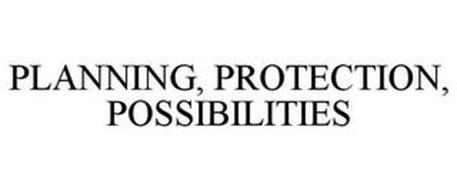 PLANNING, PROTECTION, POSSIBILITIES