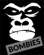 BOMBIES