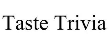 TASTE TRIVIA