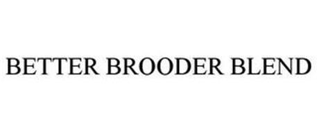 BETTER BROODER BLEND
