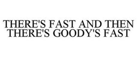 THERE'S FAST AND THEN THERE'S GOODY'S FAST