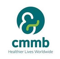 CMMB HEALTHIER LIVES WORLDWIDE