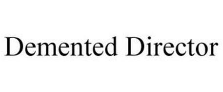 DEMENTED DIRECTOR