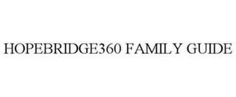 HOPEBRIDGE360 FAMILY GUIDE