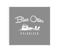 9b4e9820e38 BLUE OTTER POLARIZED Trademark of Horisun Fulfillment