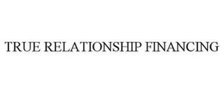 TRUE RELATIONSHIP FINANCING