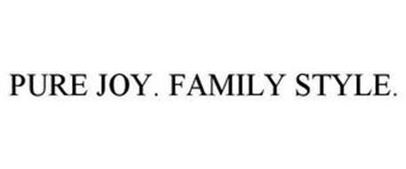 PURE JOY. FAMILY STYLE.