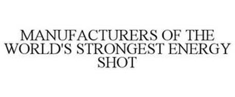 MANUFACTURERS OF THE WORLD'S STRONGEST ENERGY SHOT