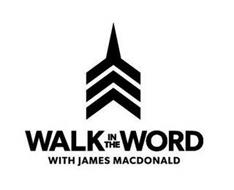 WALK IN THE WORD WITH JAMES MACDONALD