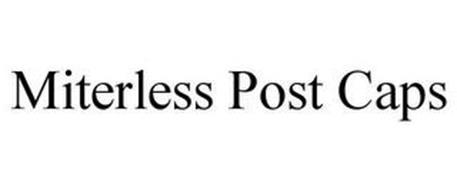 MITERLESS POST CAPS