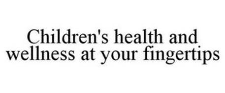 CHILDREN'S HEALTH AND WELLNESS AT YOUR FINGERTIPS