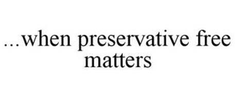 WHEN PRESERVATIVE FREE MATTERS