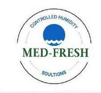 MED-FRESH CONTROLLED HUMIDITY SOLUTIONS