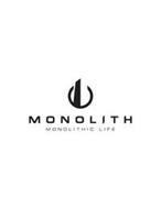 MONOLITH MONOLITHIC LIFE
