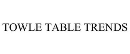TOWLE TABLE TRENDS