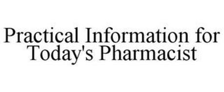 PRACTICAL INFORMATION FOR TODAY'S PHARMACIST