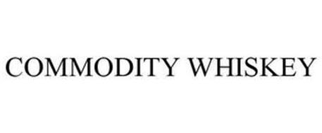 COMMODITY WHISKEY