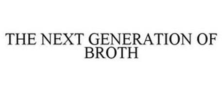 THE NEXT GENERATION OF BROTH