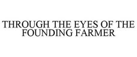THROUGH THE EYES OF THE FOUNDING FARMER