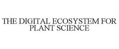 THE DIGITAL ECOSYSTEM FOR PLANT SCIENCE