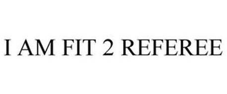 I AM FIT 2 REFEREE