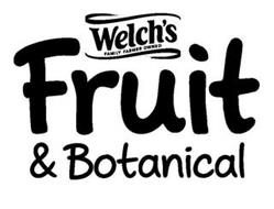 WELCH'S FAMILY FARMER OWNED FRUIT & BOTANICAL