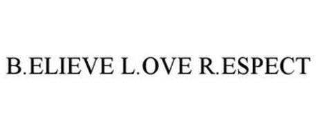 B.ELIEVE L.OVE R.ESPECT
